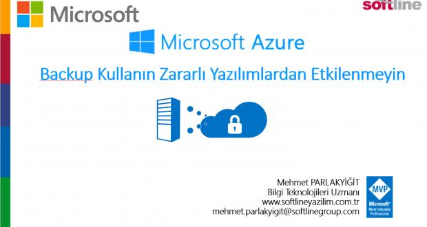 Microsoft Azure Backup Kullanın Zararlı Yazılımlardan Etkilenmeyin