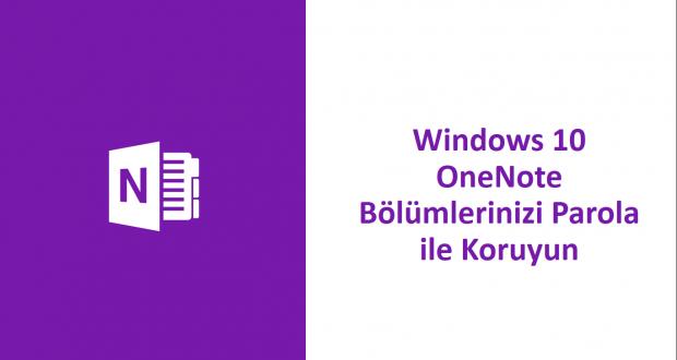 Windows 10 OneNote Bölümlerinizi Parola ile Koruyun