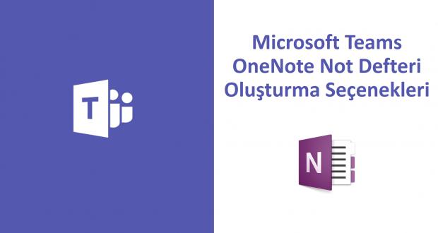 Microsoft Teams OneNote Not Defteri Oluşturma Seçenekleri
