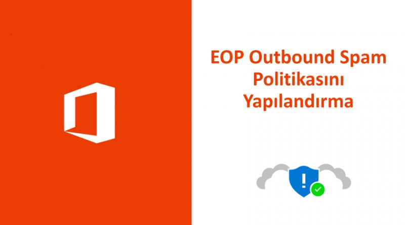 Exchange Online Protection (EOP) | Mehmet PARLAKYİĞİT